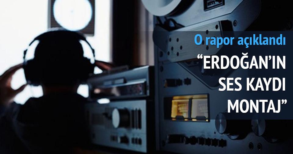Erdoğan'ın ses kaydı montaj
