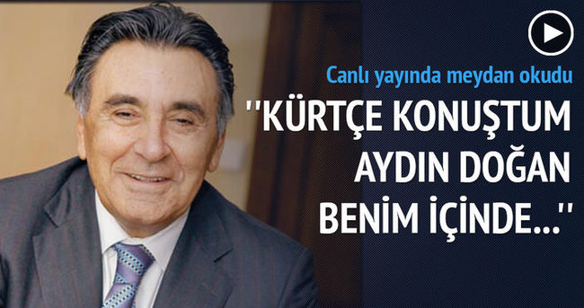 Savcı Sayan'dan Aydın Doğan'a 'Kürtçe' hodri meydan!