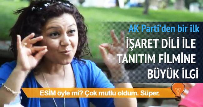 AK Parti'nin işaret dili tanıtım filmine büyük ilgi
