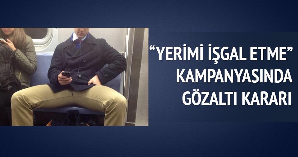Metroda bacağını açıp oturan iki adam gözaltında!