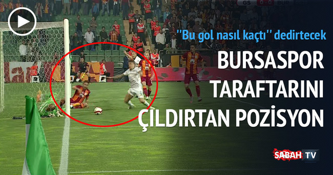 Bursaspor taraftarını çıldırtan pozisyon