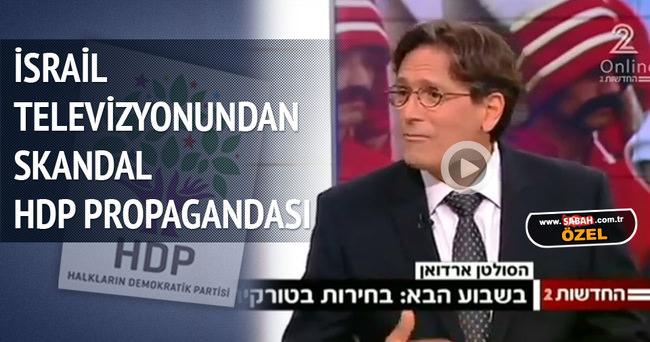 İsrail televizyonundan HDP propagandası