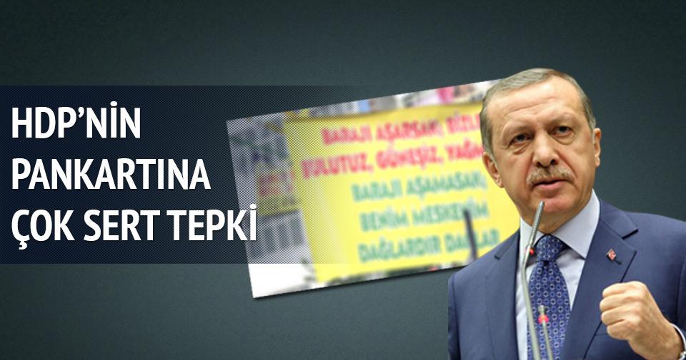 Erdoğan'dan HDP'nin pankartına çok sert tepki