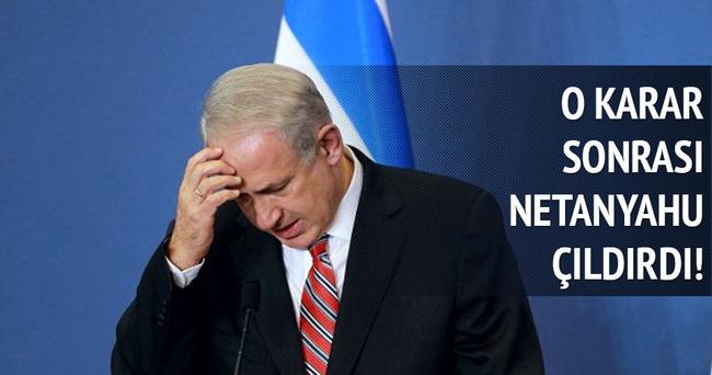 O karar sonrası Netanyahu çıldırdı