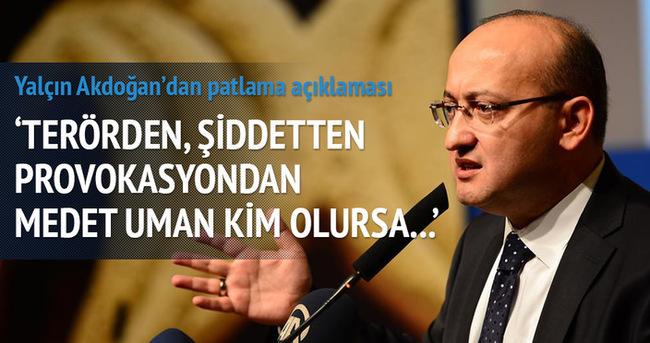 Yalçın Akdoğan: Provokasyondan medet uman kim olursa olsun alçaktır