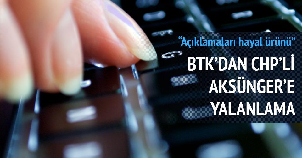 BTK'dan CHP'li Aksünger'e yalanlama