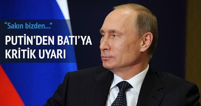 Putin'den Batı'ya: Bizden korkmayın