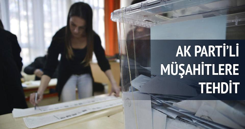 AK Parti'li müşahitlere tehdit