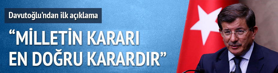 Ahmet Davuto�lu: Milletin karar� en do�ru karard�r