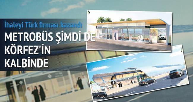 Körfez'in metrobüsüne Türk imzası