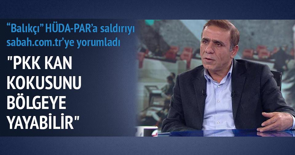 Bölgede 'PKK ne yaparsa haklıdır' anlayışı var. Çünkü…