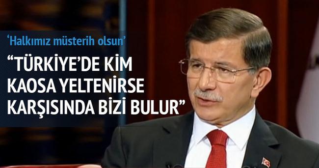 Başbakan Davutoğlu: Kaosa kim yeltenirse karşısında bizi bulur