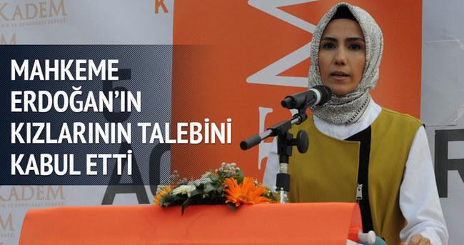 Mahkeme Erdoğan'ın kızlarının talebini kabul etti