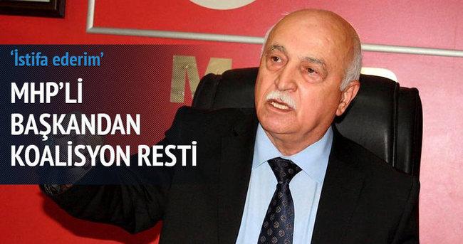 MHP'li başkandan koalisyon resti: İstifa ederim
