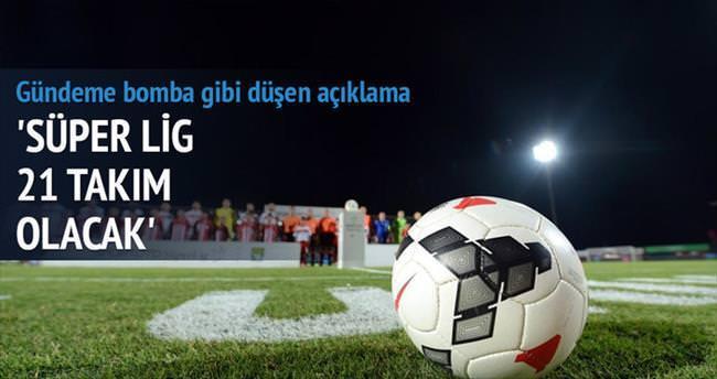 Süper Lig 21 takım olacak