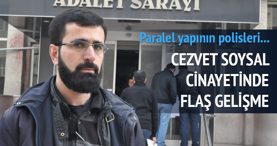 Cezvet Soysal cinayetinde 19 gözaltı