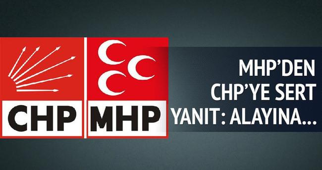 MHP'den CHP'ye çok sert yanıt!