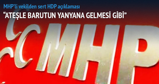 MHP'li vekilden çok sert HDP açıklaması