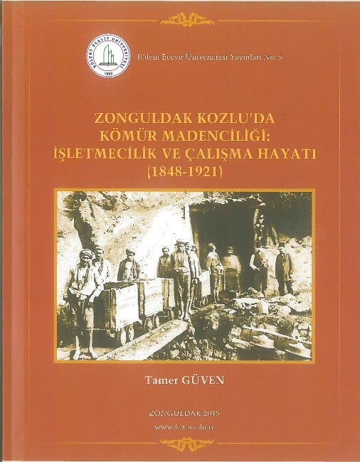 """BEÜ Yayınevinin Son Yayını """"Kozlu'da Kömür Madenciliği"""" Oldu"""