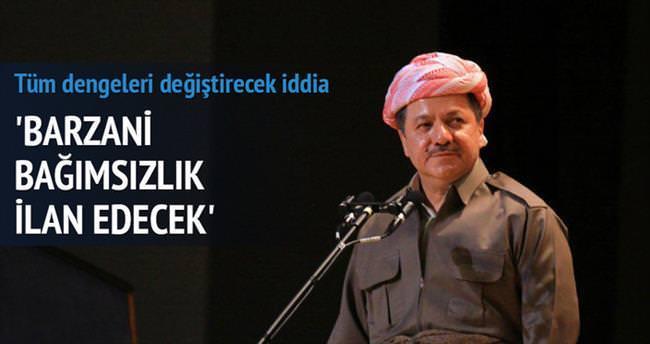 'Barzani bağımsızlık ilan edecek'