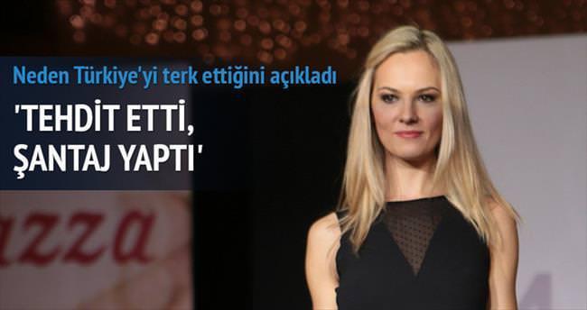 Avukatım yüzünden Türkiye'yi terk ettim