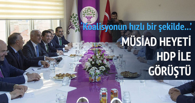 MÜSİAD heyeti HDP ile görüştü