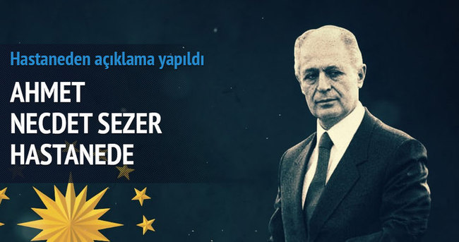 10. Cumhurbaşkanı Ahmet Necdet Sezer hastanede
