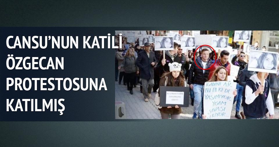 Cansu'nun katili Özgecan protestosuna katılmış