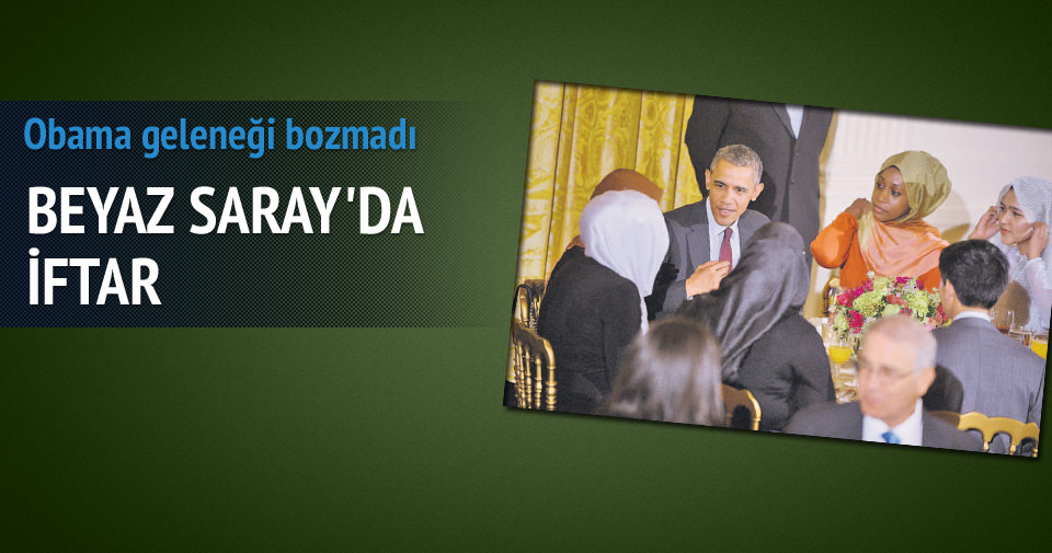 BEYAZ SARAY'DA OBAMA'DAN İFTAR