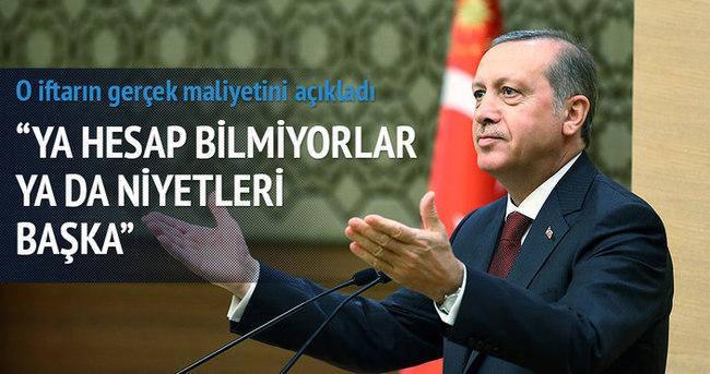 Cumhurbaşkanı Erdoğan: Ya hesap bilmiyorlar ya da niyetleri başka