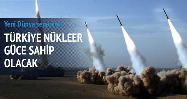 Türkiye 18 nükleer güçten biri olacak