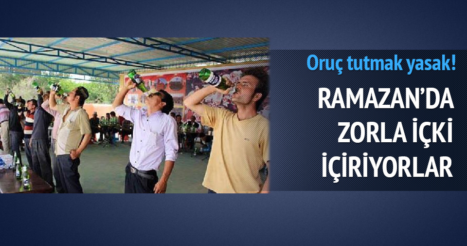Ramazanda 'zorla içki içirildi' iddiası