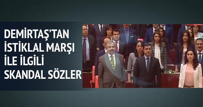 Demirtaş'tan İstiklal Marşı için skandal açıklama