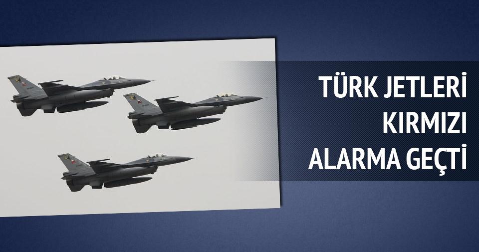 Türk jetleri kırmızı alarma geçti