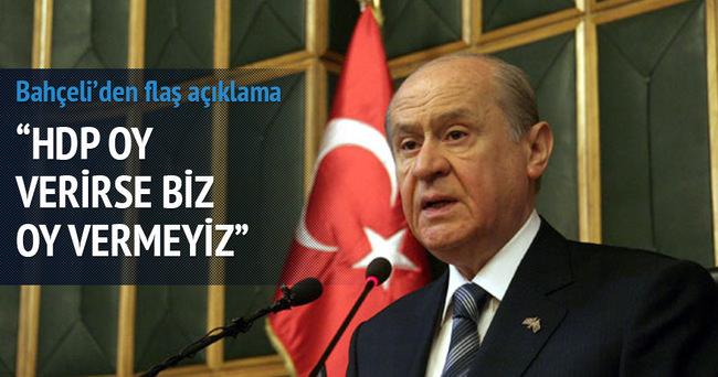 Devlet Bahçeli: 'HDP oy verirse biz vermeyiz'