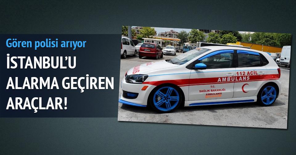 İstanbul'u alarma geçiren araçlar!