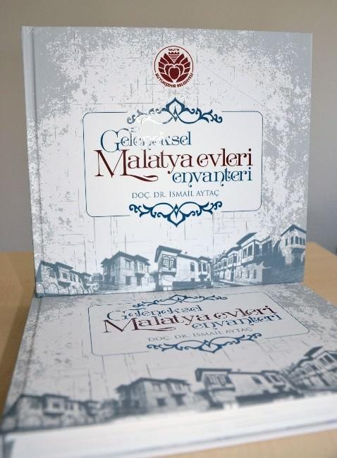 """""""Geleneksel Malatya Evleri Envanteri"""" Yayınlandı"""