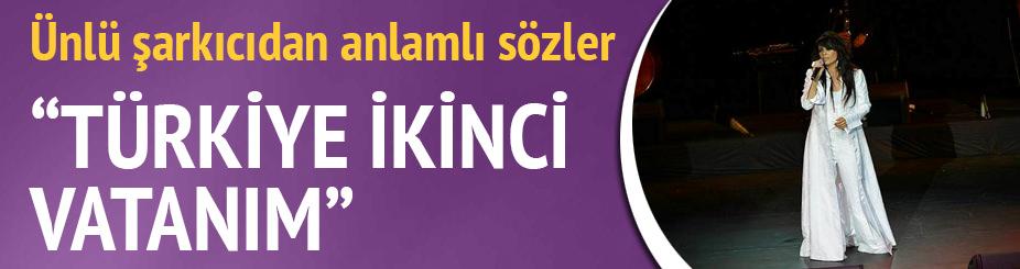 Türkiye benim ikinci vatanım