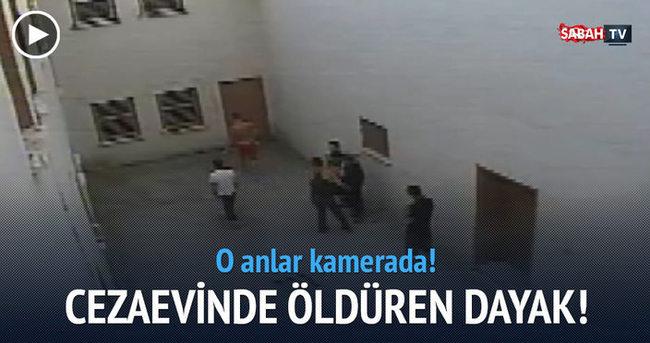 Cezaevinde öldüren dayak kamerada