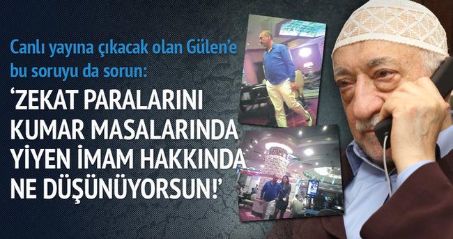 Fettullah Gülen'e zor kumar sorusu?