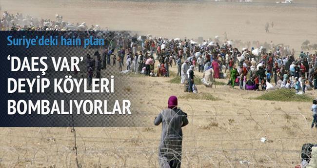 PYD 'DAEŞ var' deyip köyleri bombalatıyor