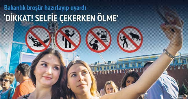 'Dikkat! Selfie çekerken ölme'