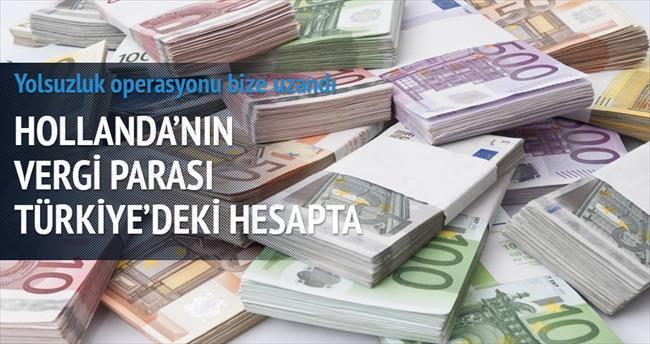 Hollandalı'nın vergisi Türkiye'deki hesapta