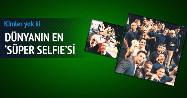Dünyanın en 'süper selfie'si