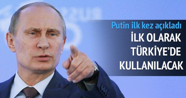Putin: İlk olarak Türkiye'de geçerli olacak