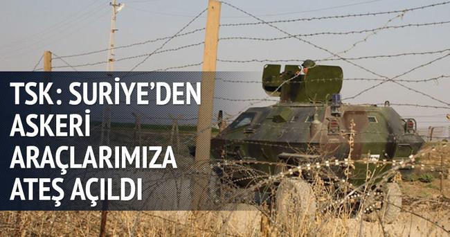 TSK: Askeri araçlara Suriye topraklarından ateş açıldı