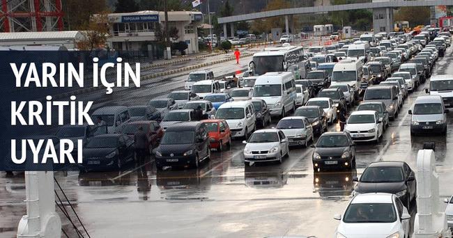 Sürücülere yarın için kritik uyarı