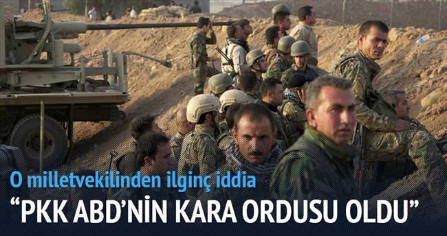 'PKK, ABD'nin kara ordusu oldu'