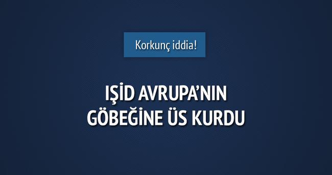 Flaş iddia: IŞİD Avrupa'nın göbeğinde üs kurdu