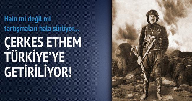 Çerkes Ethem'in naaşı Türkiye'ye getiriliyor!
